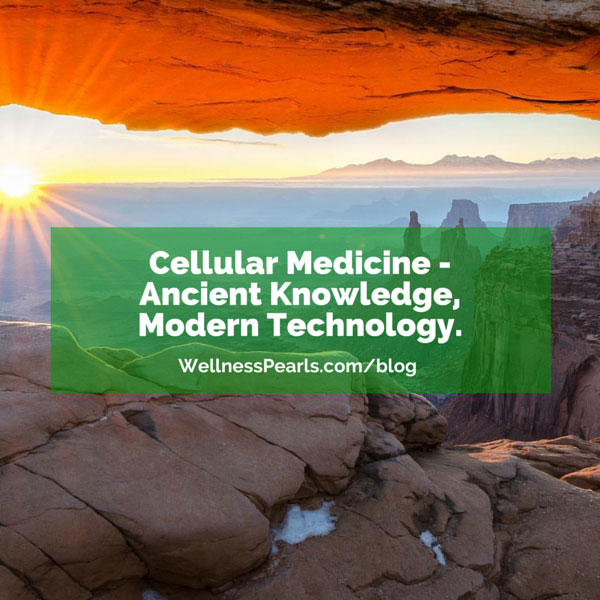 Cellular Medicine - Ancient Knowledge, Modern Technology.