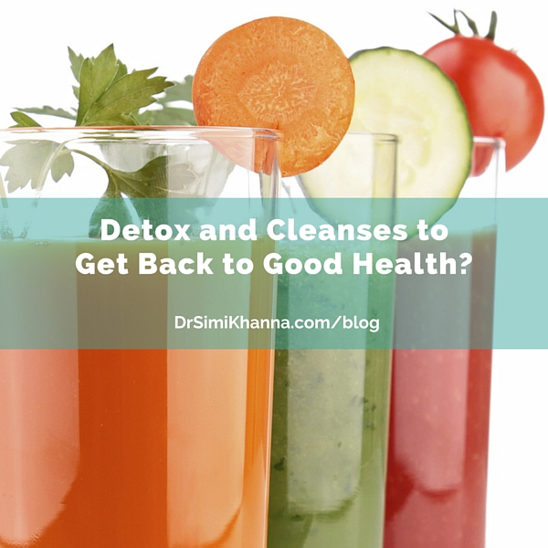 Detox and Cleanses to Get Back to Good Health?