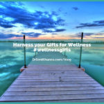 Harness your Gifts for Wellness.
